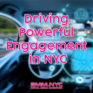 Driving Powerful Engagements in NYC